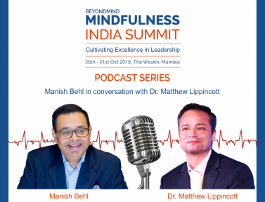 Manish Behl in conversation with Dr. Matthew Lippincott