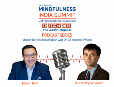 Stress and its effects on Human Brain and Body – Manish Behl in conversation with Dr. Christopher Willard, Faculty – Harvard Medical School
