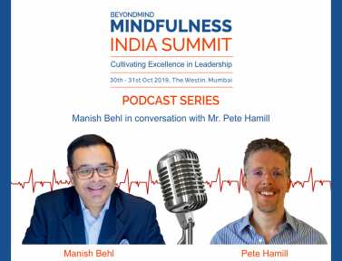 Embodied Leadership builds a foundation to become an inspiring leader – Manish Behl in conversation with Pete Hamil – Stozzi Institute of Leadership