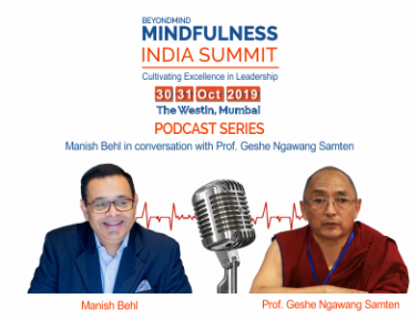 Benefits of Mindfulness in daily life- Manish Behl in conversation with Geshe Samten