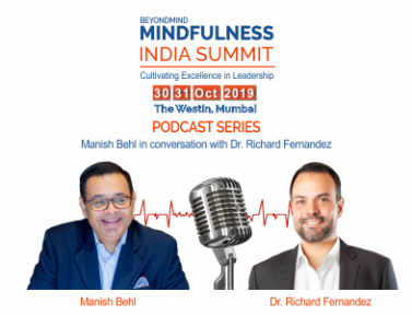 Podcast on Cultivating Creativity and Performance in Organisations through Mindfulness – Manish Behl in conversation with Dr. Richard Fernandez – CEO Search Inside Yourself Leadership Institute –  SIYLI