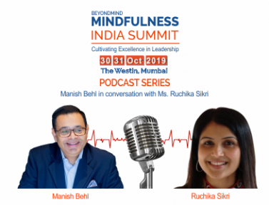 Google bring wellbeing and Performance by using  Mindfulness – Manish Behl in conversation with Ruchika Sikri – Head Sustainability and Strategy – Google Mountain view